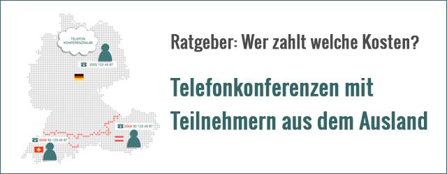 Telefonkonferenzen aus dem Ausland – wer trägt die Kosten?