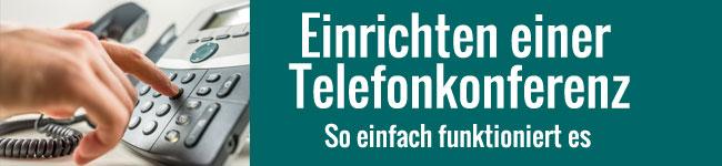 Eine Telefonkonferenz einrichten – Wie geht das