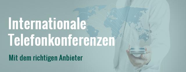 Telefonkonferenz International durchführen mit dem richtigen Anbieter