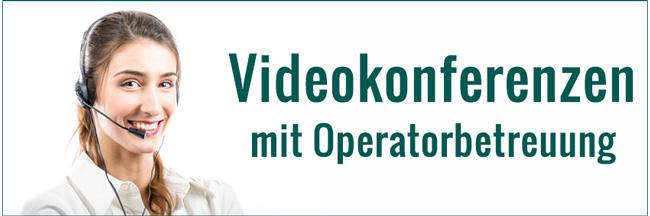 Videokonferenzen mit Operator-Betreuung