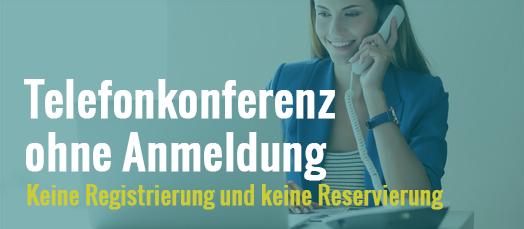 Telefonkonferenz ohne Anmeldung und ohne Reservierung oder Registrierung